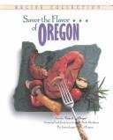 Savor the Flavor of Oregon by The Junior League Of Eugene