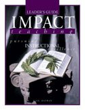 Impact Teaching: Pursuing Instructional Excellence (Leader's Guide), Alex Bauman 159402152X 5314