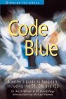 img - for Code Blue: A Writer's Guide to Hospitals, Including the ER, OR and ICU (Behind the Scenes) by Keith D. Wilson (1999-11-30) book / textbook / text book