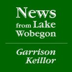 The News from Lake Wobegon from A Prairie Home Companion, March 20, 2010 | [Garrison Keillor]