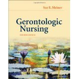 img - for Gerontologic Nursing, 4e [PAPERBACK] [2010] [By Sue E. Meiner EdD APRN BC GNP] book / textbook / text book