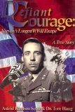img - for Defiant Courage: Norway's Longest WWII Escape book / textbook / text book