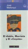 El Diablo, Murrieta Y El Coyote