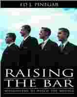 Raising the Bar : Missionaries to Match the Message, ED J. PINEGAR