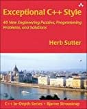 img - for Exceptional C++ Style: 40 New Engineering Puzzles, Programming Problems, and Solutions book / textbook / text book