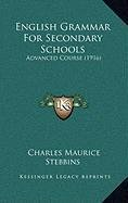 English Grammar for Secondary Schools: Advanced Course (1916)