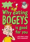 Mitchell Symons Why Eating Bogeys is Good for You