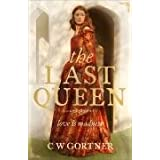 The Last Queenby C. W. Gortner