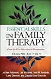 Essential Skills in Family Therapy : From the First Interview to Termination (The Guilford Family Therapy Series) 2nd (second) edition