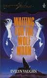 Waiting For The Wolf Moon (Silhouette Shadows) (0373270089) by Evelyn Vaughn