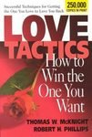Love Tactics: How to Win the One You Want [Paperback]