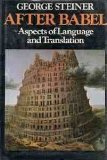 After Babel: Aspects of Language and Translation (0192828746) by Steiner, George