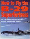 How to Fly the B-29 Superfortress: Th...