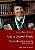 img - for Am te Growth Work - Achieving Emotional Maturity in Adulthood book / textbook / text book