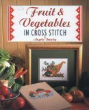 img - for Fruit and Vegetables in Cross Stitch (The Cross Stitch Collection) by Angela Beazley (1995-03-01) book / textbook / text book