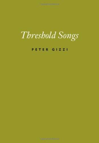 Threshold Songs Peter Gizzi Wesleyan Univ Press
