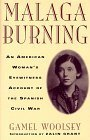 img - for Malaga Burning: An American Woman's Eyewitness Account of the Spanish Civil War by Gamel Woolsey (1998-07-17) book / textbook / text book