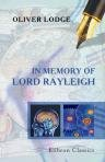 img - for In Memory of Lord Rayleigh. Reprinted from the Proceedings of The Society for Psychical Research, Part 79, Volume 31 book / textbook / text book