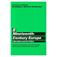 Nineteenth-Century Europe: Liberalism and Its Critics (University of Chicago Readings in Western Civilization)