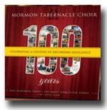 100 - Celebrating a Century of Recording Excellence - One Hundred Years. the Most Requested Songs, Mormon Tabernacle Choir