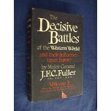 Decisive Battles of the Western World and Their Influence Upon History: v. 3 (0413205401) by Fuller, J. F. C.