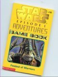 Star Wars Episode I Adventures Game Book Festival of Warriors (Star Wars Episode I, Volume 10) (0439174929) by Ryder Windham