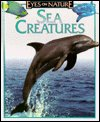 img - for Sea creatures (Eyes on nature) book / textbook / text book
