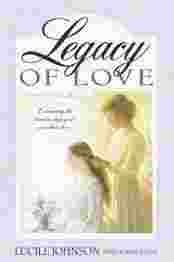 Legacy of Love: Celebrating the Priceless Legacy of a Mother's Love, LUCILE JOHNSON, JOANN JOLLEY
