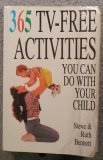 365 Tv-Free Activities You Can Do With Your Child, Steve Bennett, Ruth Bennett
