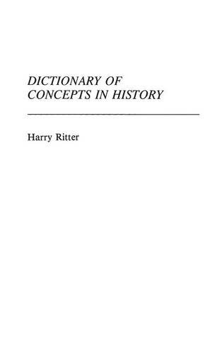 Dictionary of Concepts in History (Reference Sources for the Social Sciences and Humanities)
