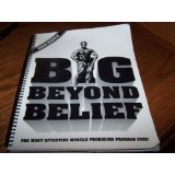 img - for Big Beyond Belief: The Most Effective Muscle Producing Program...Ever! book / textbook / text book