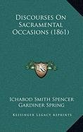 Discourses on Sacramental Occasions (1861) Discourses on Sacramental Occasions (1861)