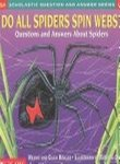 Do All Spiders Spin Webs: Questions and Answers About Spiders (Scholastic Question and Answer Series) (0439095875) by Berger, Melvin