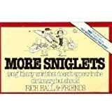 More Sniglets: Any Word That Doesn't Appear in the Dictionary, but Should