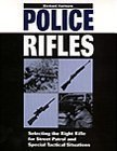 img - for Police Rifles: Selecting the Right Rifle for Street Patrol and Special Tactical Situations 1st edition by Richard Fairburn, Richard E. Fairburn (1994) Paperback book / textbook / text book