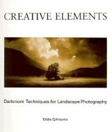 Creative Elements: Darkroom Techniques for Landscape Photography
