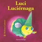 Luci Luciernaga (Bichitos curiosos series)