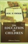 The Education of Children. Selected, translated and annotated by Rector, Lizzie Eliza (0543687775) by Michel de Montaigne