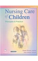 Nursing Care of Children Text and Virtual Clinical Excursions by James
