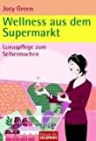 Wellness aus dem Supermarkt (3442168899) by Joey Green