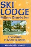 img - for Ski Lodge: Millers Idlewild Inn : Adventures in Snow Business book / textbook / text book