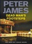 Dead Man's Footsteps. The New Roy Grace Novel. Peter James