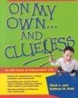On My Own and Clueless: An Lds Guide to Independent Life, Clark L. Kidd, Kathryn H. Kidd