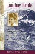 Tomboy Bride: A Woman's Personal Account of Life in Mining Camps of the West, HARRIET FISH BACKUS