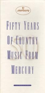 Various Artists - Fifty Years of Country Music from Mercury - Zortam Music