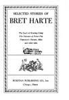 img - for Selected Stories of Bret Harte: The Luck of Roaring Camp, The Outcasts of Poker Flat, Tennessee's Partner, Mliss and other tales book / textbook / text book
