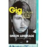 Gig: The Life and Times of a Rock-star Fantasistby Simon Armitage