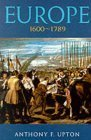 img - for Europe 1600-1789 (Arnold History of Europe) by Anthony Upton (2001-02-02) book / textbook / text book
