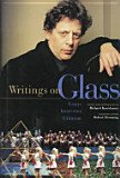 Writings on Glass: Essays, Interviews, Criticism
