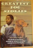 The Greatest Dog Stories Ever (Three Classic Novels (Old Yeller,Sounder,Savage Sam)) (0060291273) by Fred Gipson
